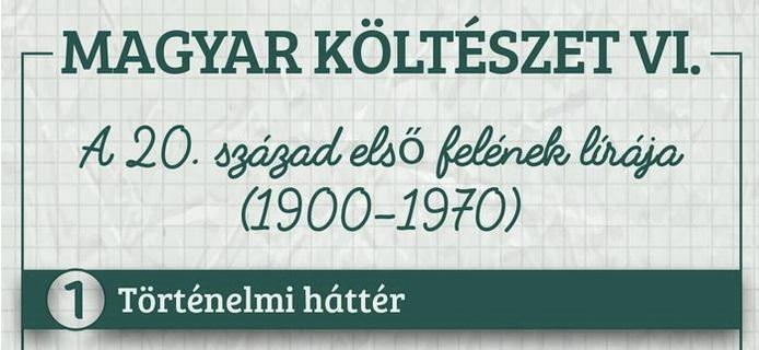 Magyar költészet VI – A 20. század első felének lírája